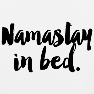 Namastay in bed Other - Men's Premium Tank