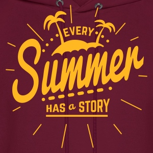 Every Summer has a Story Women's T-Shirts - Men's Hoodie