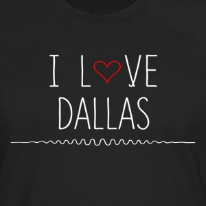 I Love Dallas T-Shirts - Men's Premium Long Sleeve T-Shirt
