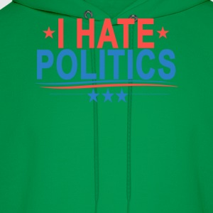 i_hate_politics_ - Men's Hoodie