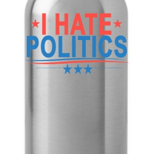 i_hate_politics_ - Water Bottle