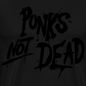 Punk's Not Dead Hoodies - Men's Premium T-Shirt