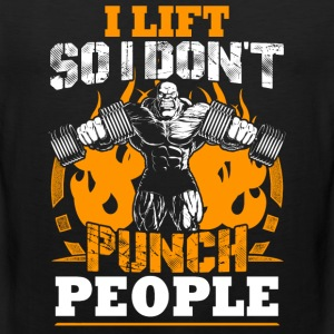 I Lift So I Don't Punch People T-Shirts - Men's Premium Tank