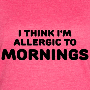 I think I'm allergic to mornings Tanks - Women's Vintage Sport T-Shirt