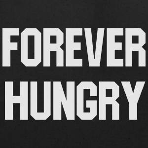 Forever hungry T-Shirts - Eco-Friendly Cotton Tote