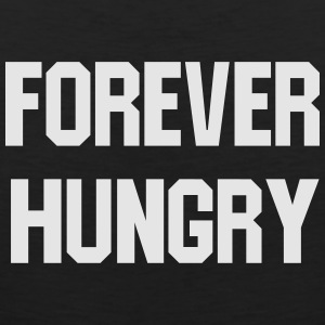 Forever hungry T-Shirts - Men's Premium Tank