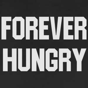 Forever hungry T-Shirts - Leggings