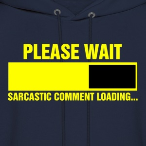 Please wait sarcastic comment loading - Men's Hoodie