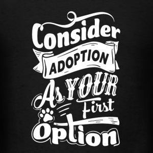 Consider Adoption Shirt - Men's T-Shirt