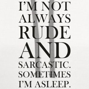 Not always rude and sarcastic  - Contrast Hoodie