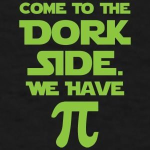 Come To The Dork Side. We Have Pie. Mugs & Drinkware - Men's T-Shirt