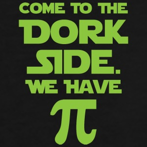 Come To The Dork Side. We Have Pie. Mugs & Drinkware - Men's Premium T-Shirt
