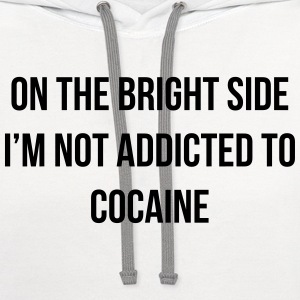 On the bright side i'm not addicted to cocaine T-Shirts - Contrast Hoodie