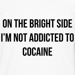On the bright side i'm not addicted to cocaine T-Shirts - Men's Premium Long Sleeve T-Shirt