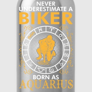 Never Underestimate A Biker Born As Aquarius T-Shirts - Water Bottle