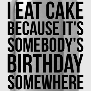 I Eat Cake Because It's Somebody's Birthday T-Shirts - Water Bottle
