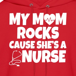 My mom rocks cause she's a nurse baby shirt - Men's Hoodie