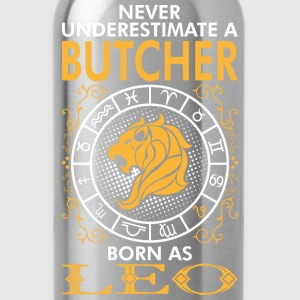 Never Underestimate A Butcher Born As Leo T-Shirts - Water Bottle