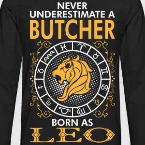 Never Underestimate A Butcher Born As Leo T-Shirts - Men's Premium Long Sleeve T-Shirt