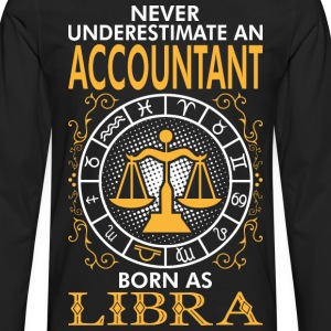 Never Underestimate An Accountant Born As Libra T-Shirts - Men's Premium Long Sleeve T-Shirt