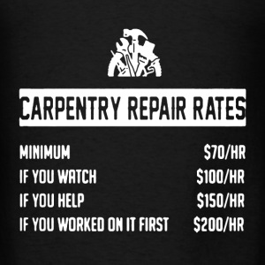 Carpentry Rates Shirt - Men's T-Shirt