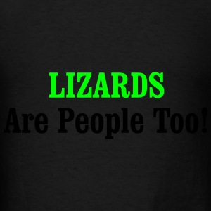 LIZARDS Are People Too! Hoodies - Men's T-Shirt