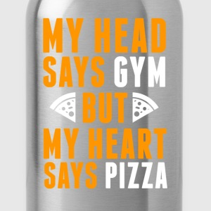 Head says gym, heart says pizza fun tee - Water Bottle
