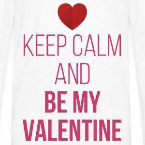 Keep Calm Be My Valentine T-Shirts - Men's Premium Long Sleeve T-Shirt