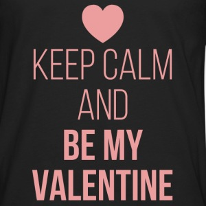 Keep Calm Be My Valentine Kids' Shirts - Men's Premium Long Sleeve T-Shirt