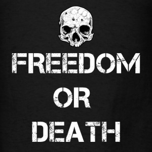 Freedom or Death Skull Hoodies - Men's T-Shirt