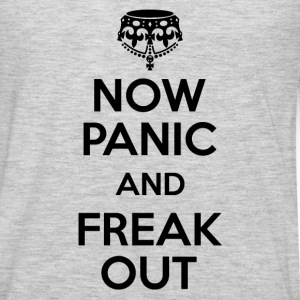 Now Panic and Freak Out T-Shirts - Men's Premium Long Sleeve T-Shirt