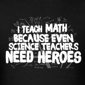 Teach Math Shirt - Men's T-Shirt