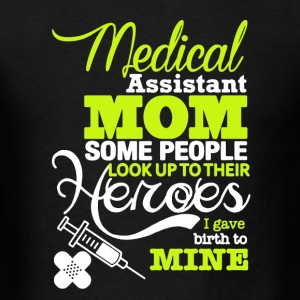 Medical Assistant Mom - Men's T-Shirt