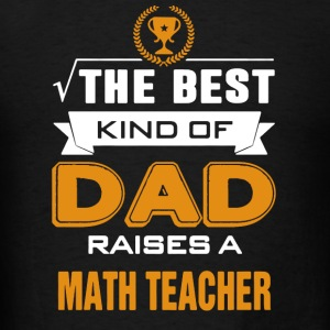 Math Teacher's Dad Shirt - Men's T-Shirt