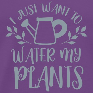 i just want to water my plants Tanks - Men's Premium T-Shirt