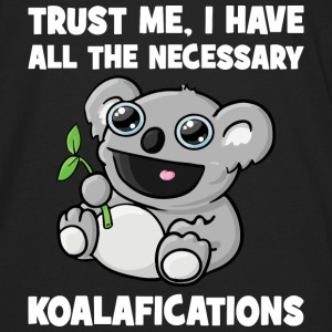 Trust Me, I Have All The Necessary Koalafications Hoodies - Men's Premium Long Sleeve T-Shirt