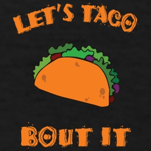 Let's Taco Bout It Mugs & Drinkware - Men's T-Shirt