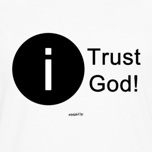 I Trust God Baby & Toddler Shirts - Men's Premium Long Sleeve T-Shirt