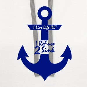 i refuse to sink anchor nacy. tshirts T-Shirts - Contrast Hoodie