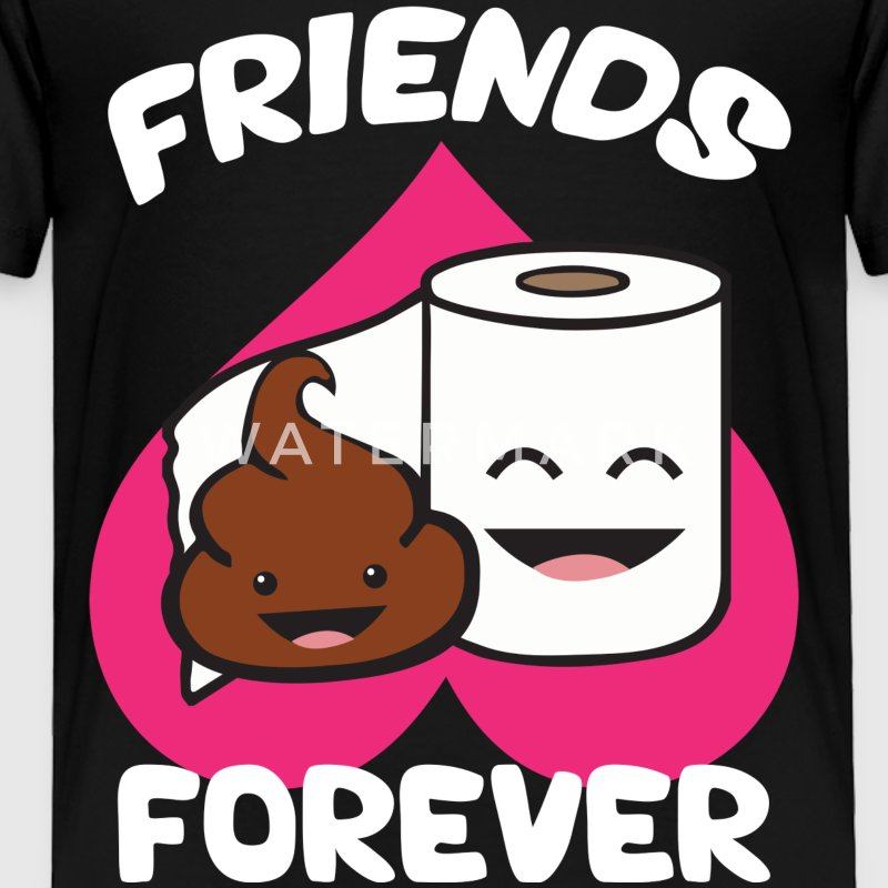 Friends Forever - Poop and Toilet Paper Roll Baby & Toddler Shirts - Toddler Premium T-Shirt