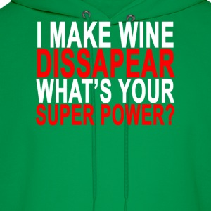 i_make_wine_dissapear_whats_your_super_power - Men's Hoodie