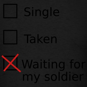 Single Taken Waiting For My Soldier Hoodies - Men's T-Shirt