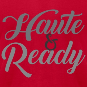 Haute & Ready  - Men's T-Shirt by American Apparel