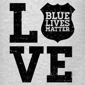 Blue Lives Matter - Love (Black) Hoodies - Men's T-Shirt