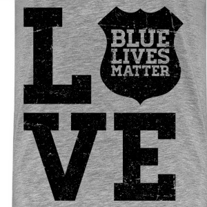 Blue Lives Matter - Love (Black) Hoodies - Men's Premium T-Shirt