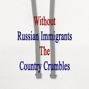 without_russian_immigrants_the_country_c T-Shirts - Contrast Hoodie