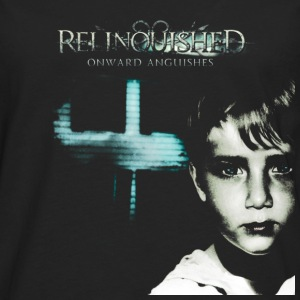 Relinquished - Onward Anguishes  Baby & Toddler Shirts - Men's Premium Long Sleeve T-Shirt