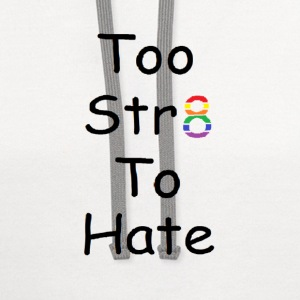 too straight to hate T-Shirts - Contrast Hoodie
