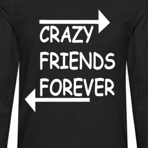 Crazy Friends Forever - Men's Premium Long Sleeve T-Shirt