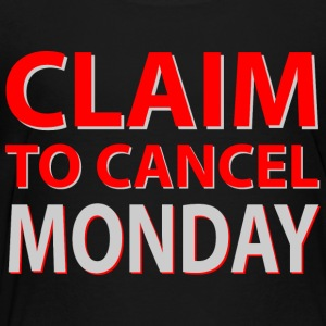 Claim to cancel Monday Kids' Shirts - Toddler Premium T-Shirt